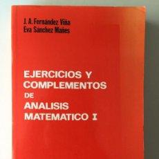 Libros de segunda mano de Ciencias: EJERCICIOS Y COMPLEMENTOS DE ANALISIS MATEMÁTICO I - VV.AA. - TECNOS. Lote 170024840
