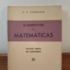 Libros de segunda mano de Ciencias: ELEMENTOS DE MATEMÁTICAS. CUARTO CURSO DEL BACHILLERATO. E.P. CARRANZA. . Lote 170026096