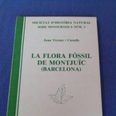 Libros de segunda mano: LA FLORA FÒSSIL DE MONTJUÏC, BARCELONA. STA. COLOMA DE GRAMENET 1988. Lote 170072586