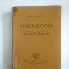 Libros de segunda mano: MINERALOGÍA Y GEOLOGÍA. - PABLO GROEBER. - ESPASA-CALPE ARGENTINA. TDK390. Lote 170162640