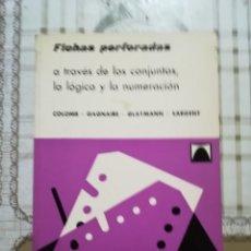 Libros de segunda mano de Ciencias: FICHAS PERFORADAS, A TRAVÉS DE LOS CONJUNTOS, LA LÓGICA Y LA NUMERACIÓN - V.V.A.A.. Lote 170205968