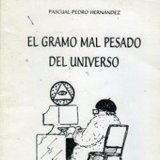 Libros de segunda mano de Ciencias: PASCUAL-PEDRO HERNÁNDEZ, EL GRAMO MAL PESADO DEL UNIVERSO, MADRID, ALECEIA, 1996.. Lote 170206172