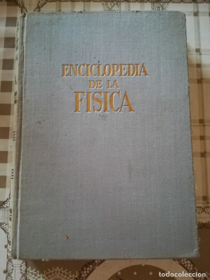 ENCICLOPEDIA DE FÍSICA - JULIÁN FERNÁNDEZ FERRER - 1ª EDICIÓN OCTUBRE 1960 (Libros de Segunda Mano - Ciencias, Manuales y Oficios - Física, Química y Matemáticas)