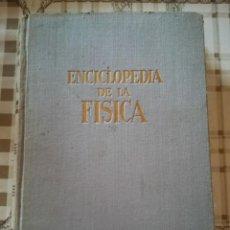 Libros de segunda mano de Ciencias: ENCICLOPEDIA DE FÍSICA - JULIÁN FERNÁNDEZ FERRER - 1ª EDICIÓN OCTUBRE 1960. Lote 170214688