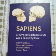 Libros de segunda mano: SAPIENS. EL LLARG CAMÍ DELS HOMÍNIDS CAP A LA INTEL·LIGÈNCIA - CORBELLA / CARBONELL / MOYÀ / SALA. Lote 170218260