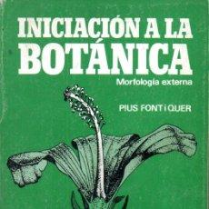Libros de segunda mano: FONT QUER : INICIACIÓN A LA BOTÁNICA (FONTALBA, 1979). Lote 170287034