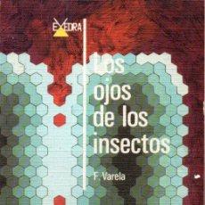 Libros de segunda mano: VARELA . LOS OJOS DE LOS INSECTOS (ALHAMBRA, 1974) . Lote 170290304