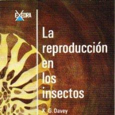 Libros de segunda mano: DAVEY. LA REPRODUCCIÓN EN LOS INSECTOS (ALHAMBRA, 1968) . Lote 170290532