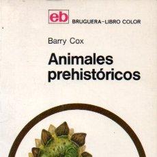 Libros de segunda mano: BARRY COX : ANIMALES PREHISTÓRICOS (BRUGUERA, 1970). Lote 170294668