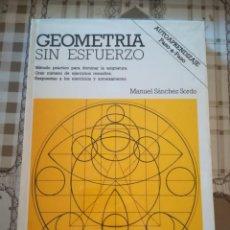 Libros de segunda mano de Ciencias: GEOMETRÍA SIN ESFUERZO - MANUEL SÁNCHEZ SORDO - PRECINTADO DE EDITORIAL. Lote 170301440