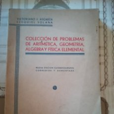 Libros de segunda mano de Ciencias: COLECCIÓN DE PROBLEMAS DE ARITMÉTICA, GEOMETRÍA, ÁLGEBRA Y FÍSICA ELEMENTAL - V.F. ASCARZA-E. SOLANA. Lote 170306728