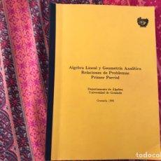 Libros de segunda mano de Ciencias: ÁLGEBRA LINEAL Y GEOMETRÍA ANALÍTICA. RELACIÓN DE PROBLEMAS. UNIVERSIDAD DE GRANADA. 1996. Lote 170368889