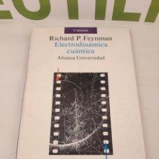 Libros de segunda mano de Ciencias: ELECTRODINAMICA CUANTICA.RICHARD P FEYNMAN.ALIANZA UNIVERSIDAD.. Lote 170503980
