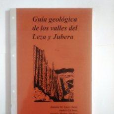Libros de segunda mano: GUÍA GEOLÓGICA DE LOS VALLES DEL LEZA Y JUBERA. VARIOS AUTORES. TDK387. Lote 170552620