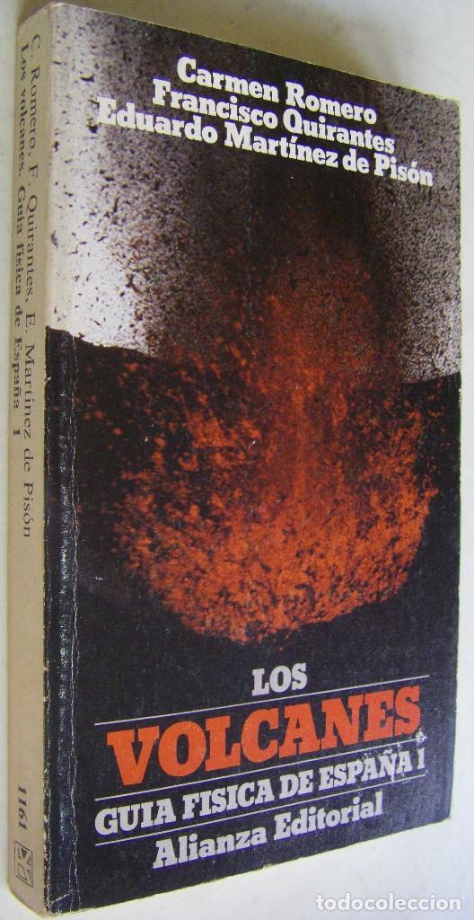 LOS VOLCANES - GUIA FISICA DE ESPAÑA, C. ROMERO, F. QUIRANTES, E. MARTINEZ DE PISON, ALIANZA EDIT. (Libros de Segunda Mano - Ciencias, Manuales y Oficios - Paleontología y Geología)