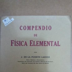 Libros de segunda mano de Ciencias: 23038 - COMPENDIO DE FISICA ELEMENTAL - POR J. DE LA PUENTE LARIOS - AÑO 1941. Lote 170811195