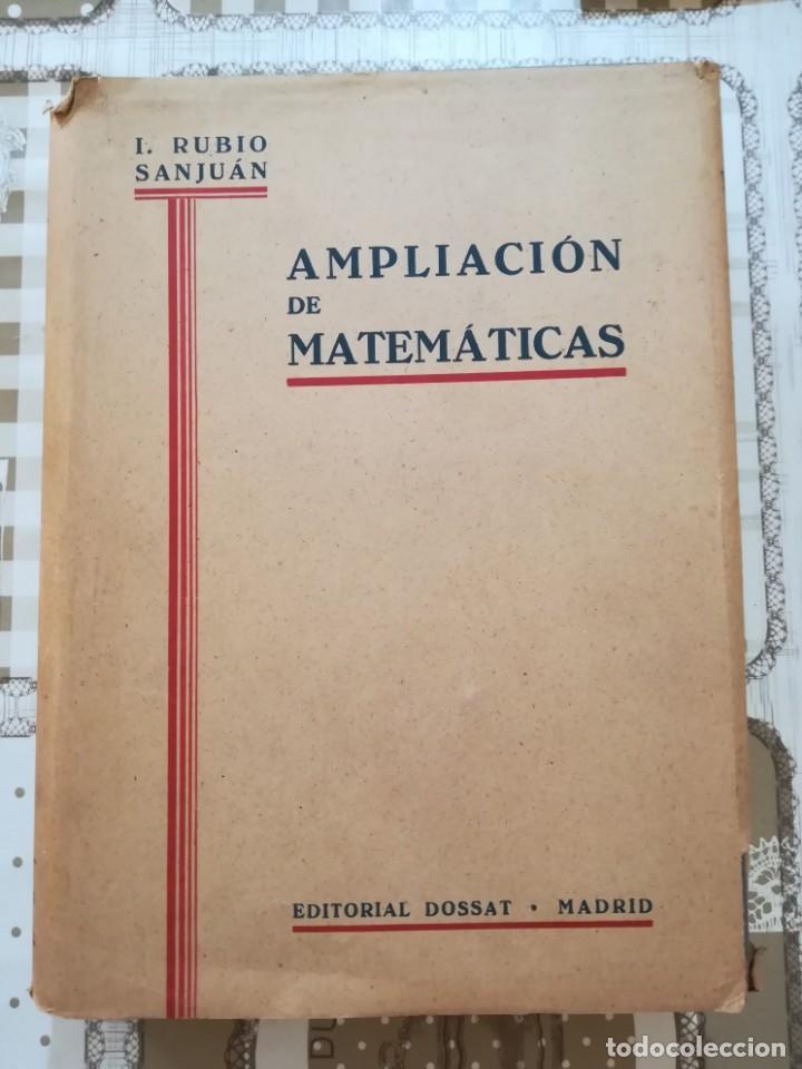 AMPLIACIÓN DE MATEMÁTICAS PARA QUÍMICOS, MECÁNICOS Y ELECTRICISTAS - I. RUBIO SANJUÁN - 1943 (Libros de Segunda Mano - Ciencias, Manuales y Oficios - Física, Química y Matemáticas)