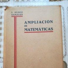 Libros de segunda mano de Ciencias: AMPLIACIÓN DE MATEMÁTICAS PARA QUÍMICOS, MECÁNICOS Y ELECTRICISTAS - I. RUBIO SANJUÁN - 1943. Lote 170853460