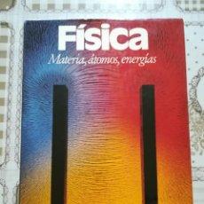 Libros de segunda mano de Ciencias: FÍSICA. MATERIA, ÁTOMOS, ENERGÍAS. Lote 170857085