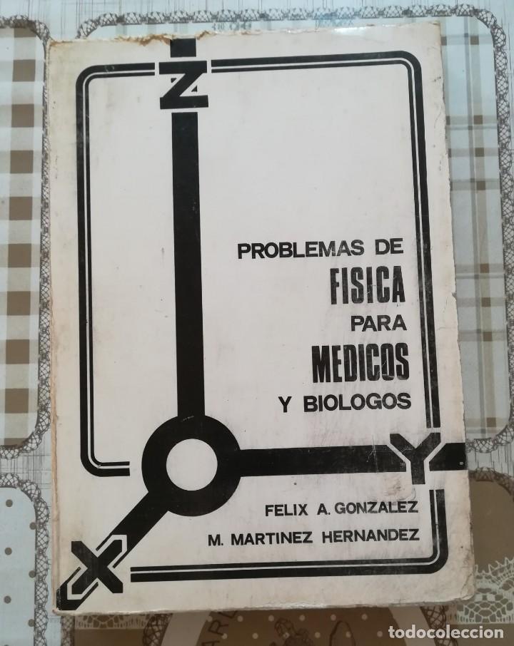 PROBLEMAS DE FÍSICA PARA MÉDICOS Y BIÓLOGOS - FÉLIX A. GONZÁLEZ / M. MARTÍNEZ HERNÁNDEZ - 1975 (Libros de Segunda Mano - Ciencias, Manuales y Oficios - Física, Química y Matemáticas)