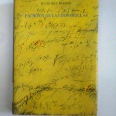 Libros de segunda mano de Ciencias: ESCRITOS DE LAS DOS ORILLAS. - REY PASTOR, JULIO. TDK385. Lote 170863795
