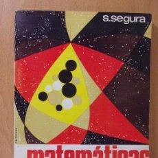 Libros de segunda mano de Ciencias: MATEMÁTICAS 1 / S. SEGURA / ECIR. 1968. Lote 170897930