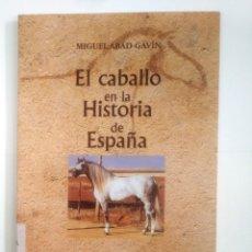 Libros de segunda mano: EL CABALLO EN LA HISTORIA DE ESPAÑA. MIGUEL ABAD GAVÍN. UNIVERSIDAD DE LEÓN. TDK385. Lote 170932335