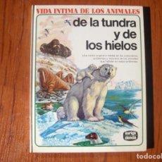Libros de segunda mano: LIBRO VIDA INTIMA DE LOS ANIMALES DE LA TUNDRA Y DE LOS HIELOS. Lote 170971104