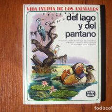 Libros de segunda mano: LIBRO VIDA INTIMA DE LOS ANIMALES DEL LAGO Y DEL PANTANO. Lote 170971215