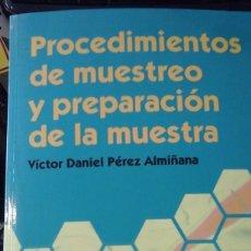 Livres d'occasion: PROCEDIMIENTOS DE MUESTREO Y PREPARACIÓN DE LA MUESTRA (MADRID, 2016). Lote 171049722