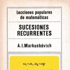 Libros de segunda mano de Ciencias: MATEMATICAS - SUCESIONES RECURRENTES - A.I.MARKUSHËVICH - ED. MIR 1981 / MOSCÚ. Lote 171081072