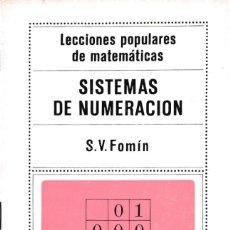 Libros de segunda mano de Ciencias: MATEMATICAS - SISTEMAS DE NUMERACION - S.V.FOMÍN - ED. MIR 1975 / MOSCÚ. Lote 171082182