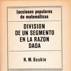 Libros de segunda mano de Ciencias: MATEMATICAS - DIVISION DE UN SEGMENTO EN LA RAZON DADA - N.M.BESKIN - ED. MIR 1980 / MOSCÚ. Lote 171082514