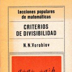 Libros de segunda mano de Ciencias: MATEMATICAS - CRITERIOS DE DIVISIBILIDAD - N.N.VOROBIOV - ED. MIR 1984 / MOSCÚ. Lote 171082654
