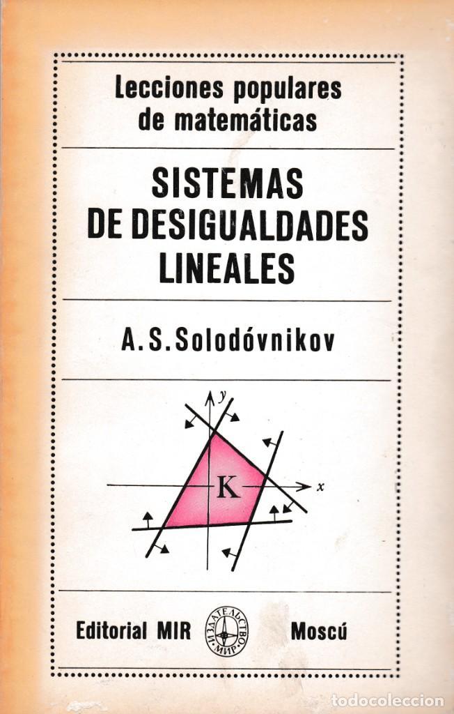 MATEMATICAS - SISTEMAS DE DESIGUALDADES LINEALES - A.S.SOLODÖVNIKOV - ED. MIR 1980 / MOSCÚ (Libros de Segunda Mano - Ciencias, Manuales y Oficios - Física, Química y Matemáticas)