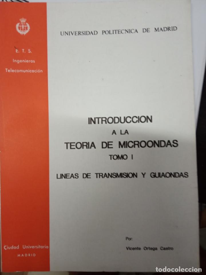 VICENTE ORTEGA CASTRO -INTRODUCCIÓN A LA TEORÍA DE MICROONDAS TOMO1 LINEAS DE TRANSMISIÓN Y GUIANDAS (Libros de Segunda Mano - Ciencias, Manuales y Oficios - Física, Química y Matemáticas)