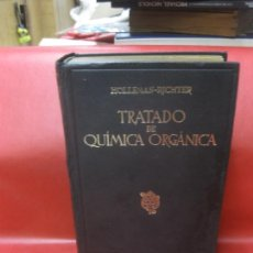 Libros de segunda mano de Ciencias: TRATADO DE QUIMICA ORGANICA.. HOLLEMAN-RICHTER. MANUEL MARIN, EDITOR 1945. Lote 171126344