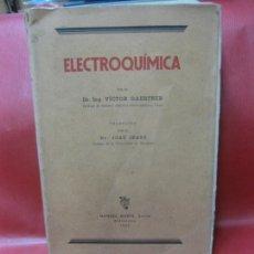 Libros de segunda mano de Ciencias: ELECTROQUIMICA.. VICTOR GAERTNER. MANUEL MARIN, EDITOR 1945. Lote 171127058