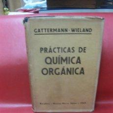 Libros de segunda mano de Ciencias: PRACTICAS DE QUIMICA ORGANICA. CATTERMANN-WIELAND. MANUEL MARIN, EDITOR 1945. Lote 171127535