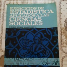 Libros de segunda mano de Ciencias: EJERCICIOS DE ESTADÍSTICA APLICADOS A LAS CIENCIAS SOCIALES - F. CALVO GÓMEZ / J. SARRAMONA. Lote 171128768