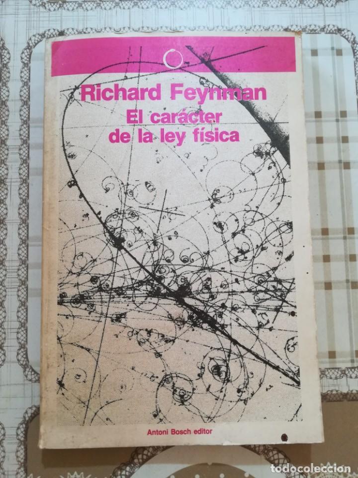 EL CARÁCTER DE LA LEY FÍSICA - RICHARD FEYNMAN (Libros de Segunda Mano - Ciencias, Manuales y Oficios - Física, Química y Matemáticas)