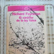 Libros de segunda mano de Ciencias: EL CARÁCTER DE LA LEY FÍSICA - RICHARD FEYNMAN. Lote 171139455