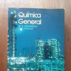 Libros de segunda mano de Ciencias: QUIMICA GENERAL, JOSE ANTONIO FIDALGO, MANUEL FERNANDEZ, EDITORIAL EVEREST, 1991. Lote 171145225