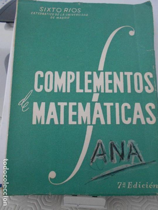 COMPLEMENTOS DE MATEMATICAS. SIXTO RIOS. CATEDRATICO DE LA UNIVERSIDAD DE MADRID. MADRID, 1956. TAPA (Libros de Segunda Mano - Ciencias, Manuales y Oficios - Física, Química y Matemáticas)