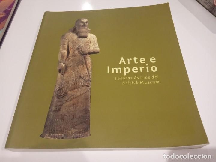 LIBRO ARTE E IMPERIO TESOROS ASIRIOS DEL BRITISH MUSEUM (Libros de Segunda Mano - Ciencias, Manuales y Oficios - Paleontología y Geología)
