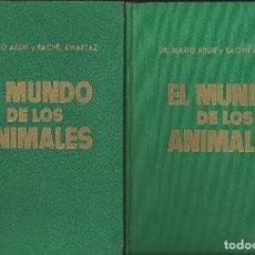 Libros de segunda mano: EL MUNDO DE LOS ANIMALES. MARIO ARDIT Y RACHEL KWARTAZ. AÑOS 50/60. TOMOS I Y II. Lote 171323125