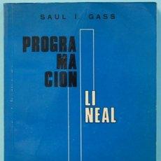 Libros de segunda mano de Ciencias: LMV - PROGRAMACION LINEAL, METOD Y APLICACIONES. SAUL I. GASS. 1977. EDITADO EN MEXICO. Lote 171341390