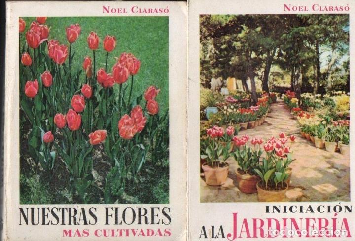 Libros de segunda mano: NOEL CLARASÓ . MANUALES DE JARDINERÍA - 10 TOMOS, COLECCIÓN COMPLETA (GILI, 1958 A 1963) - Foto 6 - 171358399