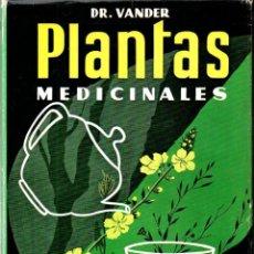 Libros de segunda mano: DR. VANDER : PLANTAS MEDICINALES (1977). Lote 171426314