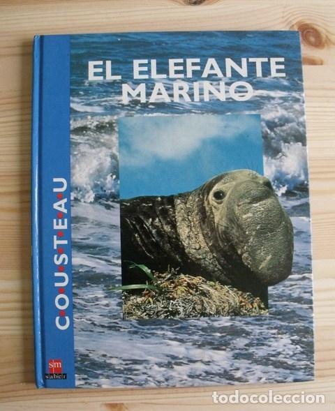 LIBRO EL ELEFANTE MARINO - JACQUES-YVES COUSTEAU - EDITORIAL SM - TAPA DURA (Libros de Segunda Mano - Ciencias, Manuales y Oficios - Biología y Botánica)